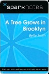 A Tree Grows in Brooklyn (SparkNotes Literature Guide Series)