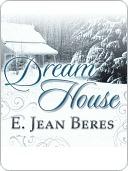Dream House by E. Jean Beres