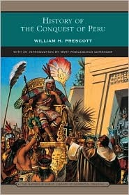 History of the Conquest of Peru (Library of Essential Reading)