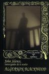 John Silence, investigador de lo oculto by Algernon Blackwood
