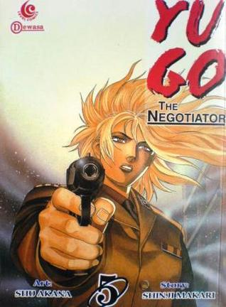 Yugo The Negotiator Vol. 5 by Shu Akana