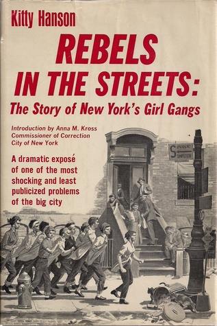 Rebels In the Streets: The Story of New York's Girl Gangs