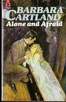 Alone and Afraid by Barbara Cartland