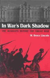 In War's Dark Shadow by W. Bruce Lincoln