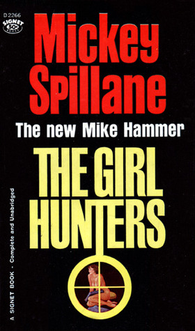 The Girl Hunters (Mike Hammer, #7)