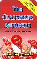 Classmate Murders by Bob Moats