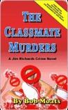 Classmate Murders (A Jim Richards Murder Mystery #1)
