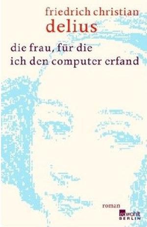 Die Frau, Für Die Ich Den Computer Erfand