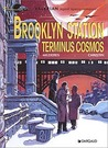 Brooklyn Station, Terminus Cosmos (Valérian and Laureline, #10)