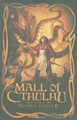 The Mall of Cthulhu por Seamus Cooper