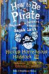 How to Be a Pirate: Bagaimana Caranya Menjadi Bajak Laut (How To Train Your Dragon, #2)