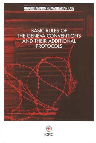 Ebook Basic Rules of the Geneva Conventions and Their Additional Protocols by International Committee of the Red Cross DOC!