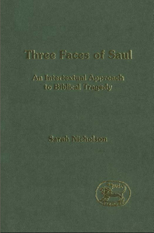 Three Faces of Saul: An Intertextual Approach to Biblical Tragedy
