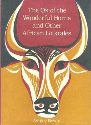 The Ox of the Wonderful Horns and Other African Folktales by Ashley Bryan