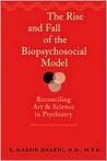 The Rise and Fall of the Biopsychosocial Model: Reconciling Art and Science in Psychiatry