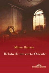 Relato de um Certo Oriente by Milton Hatoum
