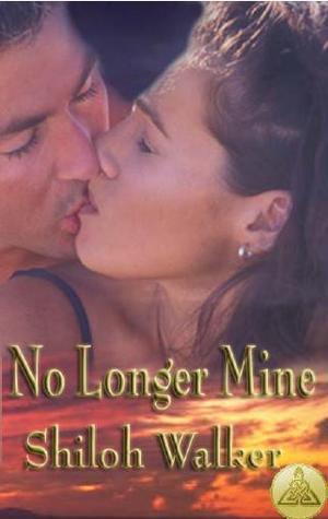 No Longer Mine by Shiloh Walker