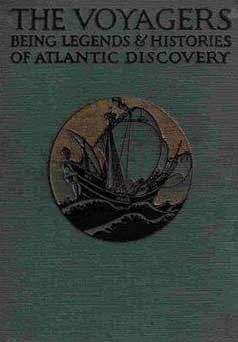 The Voyagers: Being Legends and Romances of Atlantic Discovery