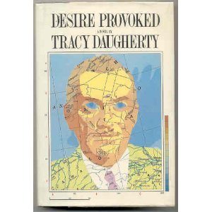 Desire Provoked by Tracy Daugherty