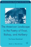 American Landscape in the Poetry of Frost, Bishop, and Ashbery