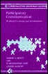 Participatory Communication: Working for Change and Development