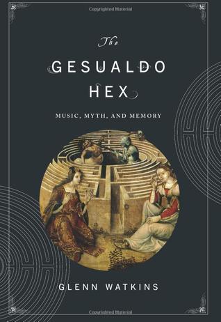 The Gesualdo Hex: Music, Myth, and Memory
