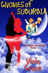 Gnomes of Suburbia (Nexus Chronicles, #1)