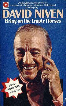 Bring on the Empty Horses by David Niven