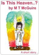 Is This Heaven? by M.T. McGuire