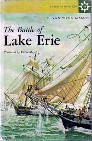 The Battle of Lake Erie by F. van Wyck Mason