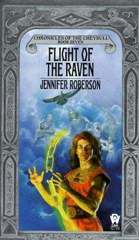 Flight of the Raven (Chronicles of the Cheysuli #7)
