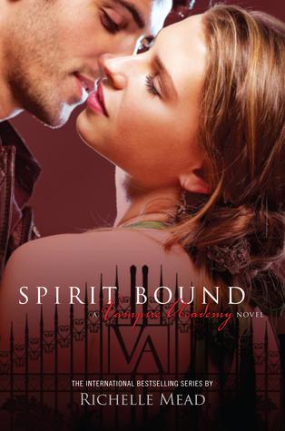 Spirit Bound (Vampire Academy, #5)