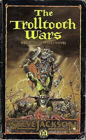 The Trolltooth Wars (Fighting Fantasy Novels, #1)