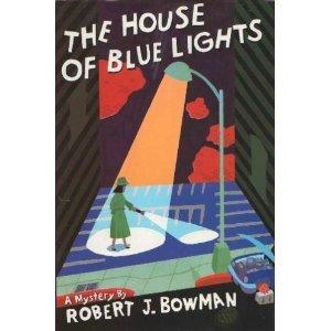 The house of blue lights (cassandra thorpe mystery, #1) par Robert J. Bowman