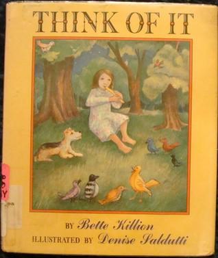 Think of It by Bette Killion
