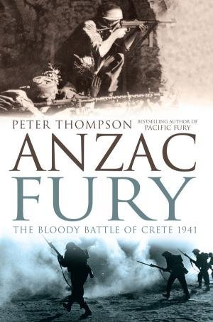 Anzac Fury: The Bloody Battle Of Crete 1941