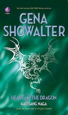 Heart of the Dragon - Hati Sang Naga by Gena Showalter