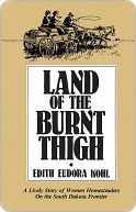 Land of the Burnt Thigh: A Lively Story of Women Homesteaders on the South Dakota Frontier