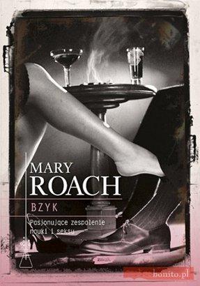Ebook Bzyk. Pasjonujące zespolenie nauki i seksu by Mary Roach DOC!