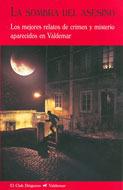 La sombra del asesino: Los mejores relatos de crimen y misterio aparecidos en Valdemar