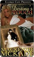 Destiny's Touch by Mackenzie McKade