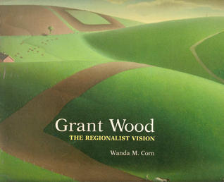 Grant Wood, the Regionalist Vision
