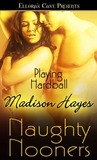 Playing Hardball by Madison Hayes