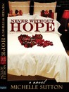Never Without Hope (Sacred Vows, #1)