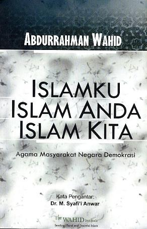 Islamku Islam Anda Islam Kita by Abdurrahman Wahid
