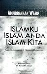Islamku Islam Anda Islam Kita: Agama Masyarakat Negara Demokrasi