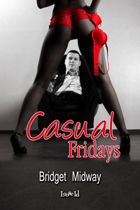 Casual Fridays by Bridget Midway