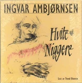 Ebook Hvite Niggere by Ingvar Ambjørnsen PDF!