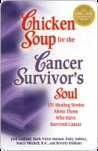 Chicken Soup for the Cancer Survivor's Soul: 101 Healing Stories of Courage and Inspiration