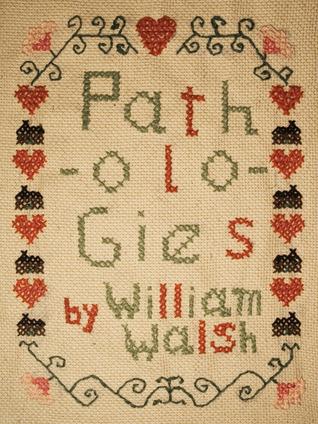 Pathologies by William  Walsh